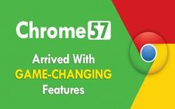 Google ra mắt Chrome 57: hỗ trợ tính năng giống Firefox 52, chạy ứng dụng trên web mượt như cài đặt trên máy