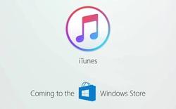 Microsoft bất ngờ tuyên bố iTunes chuẩn bị có mặt trên Windows Store