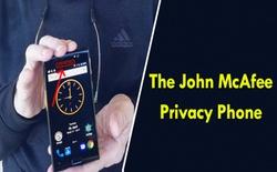 Huyền thoại diệt virus John McAfee ra mắt smartphone siêu bảo mật
