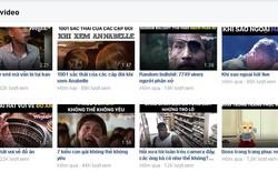 Facebook mở kênh video riêng, các page Facebook sống bằng video tại Việt Nam kêu trời vì views giảm thảm hại