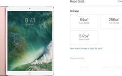 Apple vừa mới giảm giá iPhone 7, nhưng lại bất ngờ tăng giá iPad Pro 256GB và 512GB thêm 50 USD