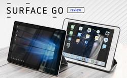 Đánh giá Surface Go dưới góc độ người dùng iPad Pro