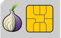 Thẻ SIM siêu bảo mật, chỉ kết nối dữ liệu thông qua Tor