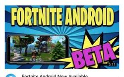 Fortnite cho Android? Hãy cẩn thận khi tải file APK, vì tất cả đều là ứng dụng giả mạo