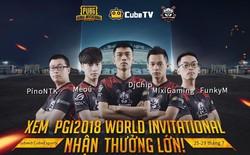 Nhận quà siêu khủng Tại CubeTV khi xem Refund Gaming thi đấu chung kết thế giới PGI 2018