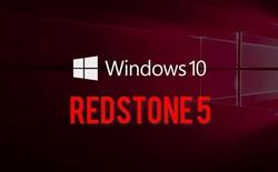 """Windows 10 Redstone 4 còn chưa phát hành, Microsoft đã """"rục rịch"""" phát triển bản cập nhật lớn Redstone 5"""