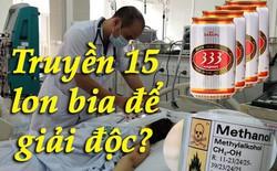 """Xôn xao việc bác sỹ """"truyền 5 lít bia vào cơ thể người đàn ông để giải ngộ độc rượu"""" - vì sao lại thế?"""