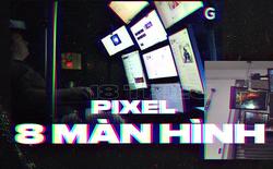 Tôi mua về bộ 8 màn hình với 18 triệu pixel, dùng thử xem nó thế nào và đây là kết quả