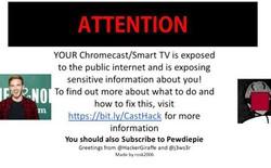 Lợi dụng lỗ hổng đã tồn tại 5 năm, tin tặc hack thành công hàng ngàn thiết bị Google Chromecast để kéo lượt sub cho PewDiePie