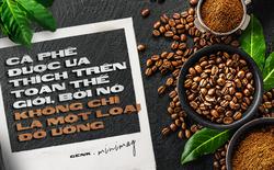 Cà phê được ưa thích trên toàn thế giới, bởi nó không chỉ là một loại đồ uống