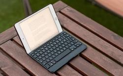 Chiếc bàn phím này biến iPad mini thành một chiếc laptop nhỏ tuyệt vời đến ngạc nhiên