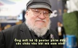 Tiểu thuyết gia George R. R. Martin bất ngờ hé lộ poster đầu tiên của series tiền truyện Game of Thrones