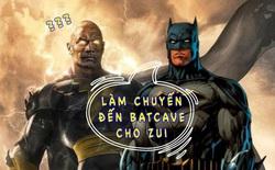 Vừa gia nhập DC với vai diễn Black Adam, The Rock đã được Batman mời về nhà chơi cho biết anh biết em