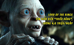 """Amazon ráo riết tìm """"dị nhân"""" cho series Lord of the Rings: Mặt phải có nhiều nếp nhăn, hàm răng lởm chởm, râu tóc càng rậm càng tốt"""