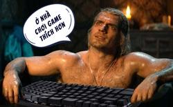 """""""Witcher"""" Henry Cavill thích ngồi nhà cày game hơn là ra ngoài đi quẩy"""