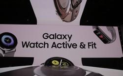 Samsung ra mắt đồng hồ thông minh Galaxy Watch Active và vòng tay Galaxy Fit hỗ trợ người yêu thể thao