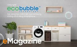 Công nghệ EcoBubble - Sức sáng tạo mãnh liệt của Samsung không chỉ ở riêng smartphone