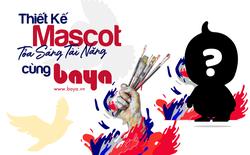 Baya phát động cuộc thi Baya's Mascot - Nhận ngay giải thưởng lên đến 40 triệu đồng