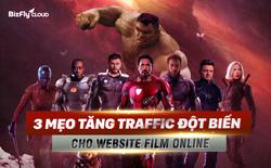 Mẹo tăng traffic đột biến cho Website Film Online