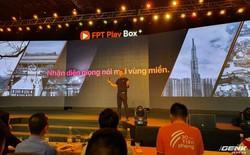 FPT ra mắt FPT Play Box+: chạy Android P, nhận diện giọng nói tiếng Việt, giá 1,6 triệu