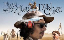 The Man who Killed Don Quixote: Bộ phim làm 30 năm mới xong vì đủ kiểu tai bay vạ gió