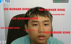 """Sau 10 tiếng nói """"Khoa Pug"""", Youtuber Việt tiếp tục câu views bằng """"No Burger King"""" trong 10 tiếng"""