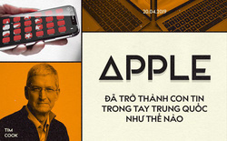 Apple đã trở thành con tin trong tay Trung Quốc như thế nào