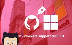 Trước nguy cơ dự án 996 bị chặn truy cập ở Trung Quốc, hàng chục nhân viên Microsoft yêu cầu công ty ủng hộ dự án này