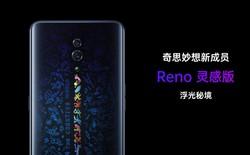 """Oppo Reno có thêm phiên bản """"Truyền cảm hứng"""" với thiết kế tuyệt đẹp"""