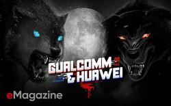 Qualcomm vs. Huawei – Cuộc chiến không khoan nhượng giữa hai con sói dữ đã diễn ra như thế nào?
