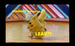 Bản leak đầy đủ của Detective Pikachu đã có mặt trên Youtube nhưng xem xong dễ bị bực