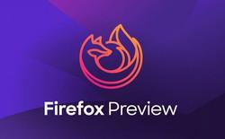 Mozilla ra mắt trình duyệt mới có tên Firefox Preview, mới chỉ thử nghiệm nhưng được đánh giá rất cao