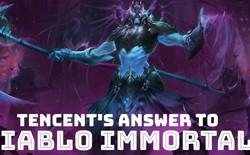 Tencent ra mắt game để cạnh tranh theo kiểu đón đầu với Diablo Immortal