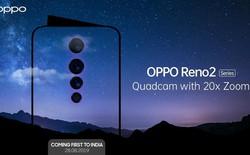 OPPO Reno 2 sẽ có zoom 20x, 4 camera sau, ra mắt ngày 28 tháng 8
