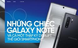 Những chiếc Galaxy Note và cả một thập kỷ DISRUPT thế giới smartphone