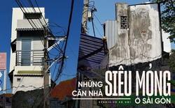 """Cuộc sống bên trong những căn nhà """"siêu mỏng"""" ở Sài Gòn, chiều ngang còn ngắn hơn sải tay người lớn"""