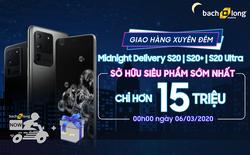 Sở hữu siêu phẩm Series Galaxy S20 ngay trong đêm, chỉ hơn 15 Triệu