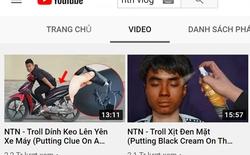 Chặn dòng tiền các kênh YouTube có nội dung nhảm nhí