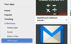 Google tung ra gói ứng dụng offline, tăng thêm sức mạnh cho Chromebook & Chrome OS