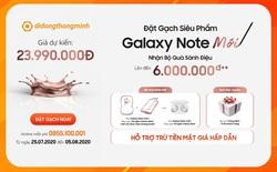 Nhận bộ quà 12 triệu - Không đủ tiền vẫn mua ngay Galaxy Note20 Series