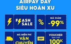 """AirPay Day chiêu đãi """"tín đồ"""" shopping voucher giảm giá đến 100K!"""