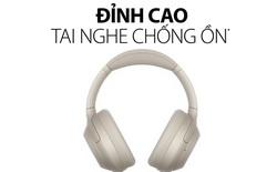 28 năm phát triển công nghệ chống ồn và khẳng định vị thế dẫn đầu của thiết bị tai nghe Sony