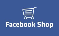 Có nên chờ Facebook Shop để bán hàng online?