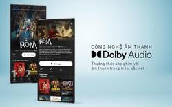 Galaxy Play nâng tầm trải nghiệm phim trên điện thoại Android với chuẩn Dolby Audio sống động như xem rạp