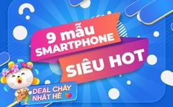 """Top 9 mẫu smartphone off 50% """"nóng hổi"""", duy nhất trong Lễ hội mua sắm lớn nhất hè của Lazada"""