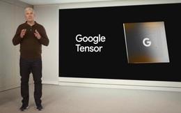 Chip Tensor mới của Google trong Pixel 6 bá đạo như thế nào?