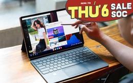 Loạt deal ngon - bổ - rẻ cho máy tính bảng, từ 3 triệu đã mua được hàng chính hãng chất lượng