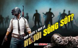 Quiz Sinh tồn: Tỉ lệ sống sót của bạn trong đại dịch zombie là bao nhiêu?