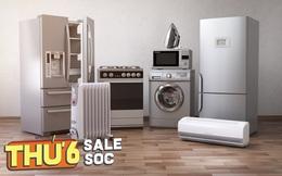 Thứ 6 sale sốc đồ gia dụng: Cả loạt TV, tủ lạnh, máy giặt... giảm tới 50% duy nhất trong hôm nay