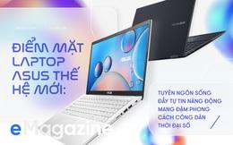 Điểm mặt laptop Asus thế hệ mới: tuyên ngôn sống đầy tự tin năng động mang đậm phong cách công dân thời đại số